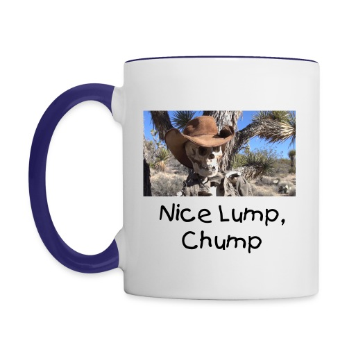 Nice Lump, Chump Coffee Cup - Contrast Coffee Mug