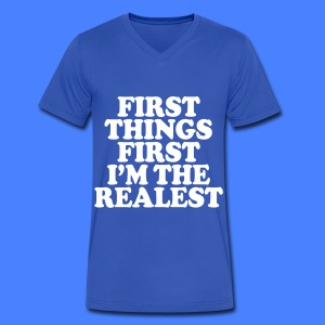 First Things First I'm The Realest T-Shirts - Men's V-Neck T-Shirt by Canvas