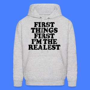 First Things First I'm The Realest Hoodies - Men's Hoodie