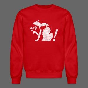 Say Ya Michigan - Crewneck Sweatshirt