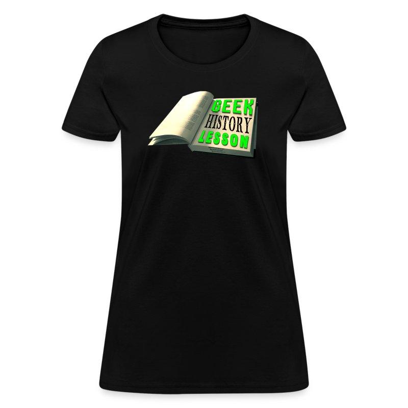 Geek History Lesson Official T-Shirt (Women) - Women's T-Shirt