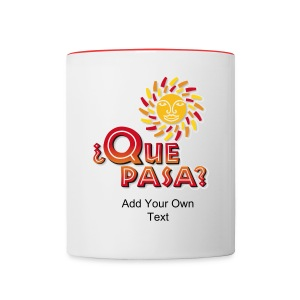 Que Pasa Coffee Mug - Contrast Coffee Mug