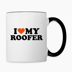 I love my Roofer Bottles & Mugs