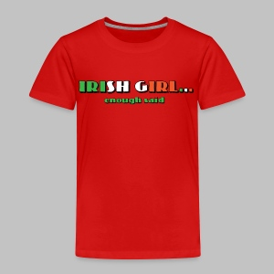 Irish Girl - Toddler Premium T-Shirt