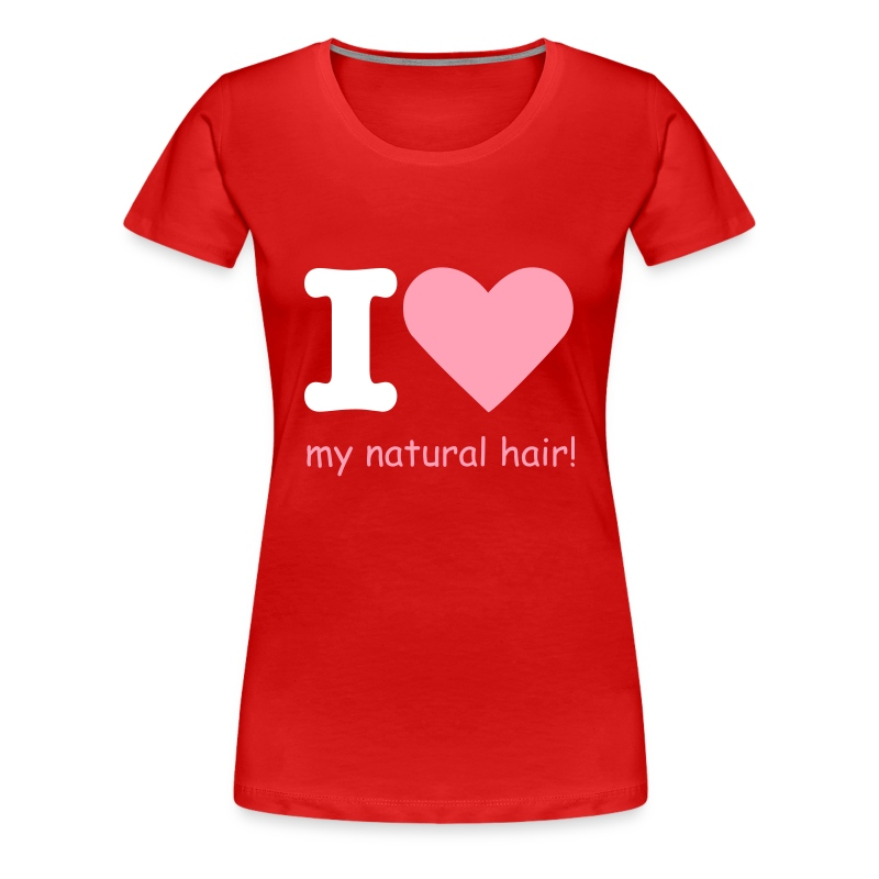 I love my natural hair - pink and white lettering - premium tee - Women's Premium T-Shirt