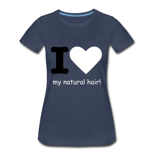 I love my natural hair - black and white lettering - premium tee - Women's Premium T-Shirt