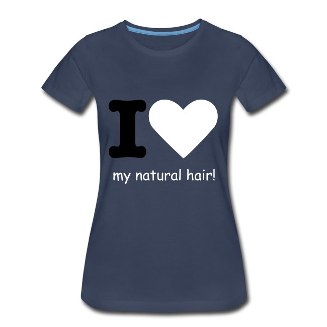 I love my natural hair - black and white lettering - premium tee