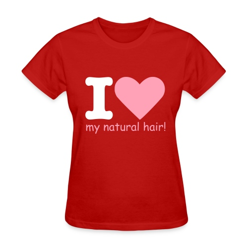 I love my natural hair - pink and white lettering - Women's T-Shirt