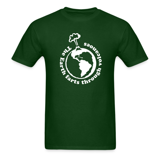The Earth Farts Through Volcanoes Geology Shirt
