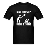 T-Shirts ~ Men's T-Shirt ~ Save Yourself; Whack a Zombie Shirt