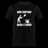 T-Shirts ~ Men's T-Shirt ~ Save Yourself; Whack a Zombie Shirt
