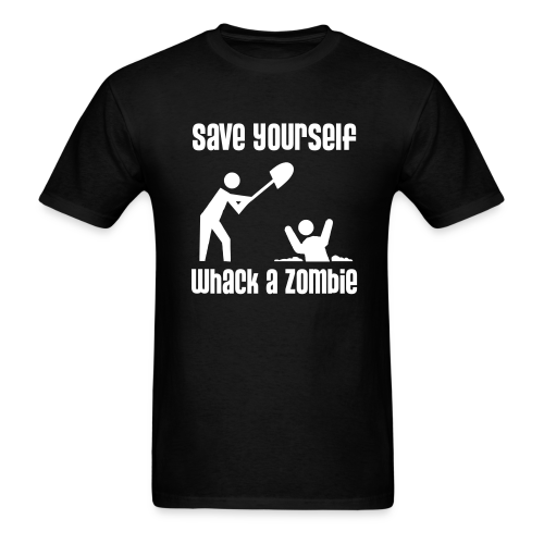 Save Yourself; Whack a Zombie Shirt - Men's T-Shirt