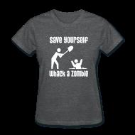 T-Shirts ~ Women's T-Shirt ~ Save Yourself; Whack a Zombie Shirt