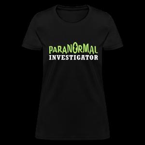 Paranormal Investigator Shirt - Women's T-Shirt