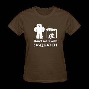 Don't Mess with Sasquatch Shirt - Women's T-Shirt
