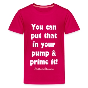 You Can Put That In Your Pump - Kid's Heart Letters - Kids' Premium T-Shirt