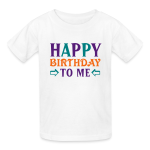 Happy Birthday to Me Shirt - Kids' T-Shirt