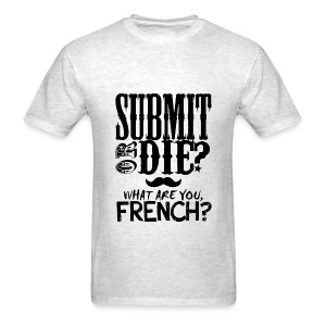 Submit or Die - Men's T-Shirt