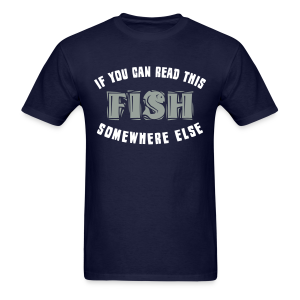 If you can READ this FISH Somewhere Else  Shirt - Men's T-Shirt