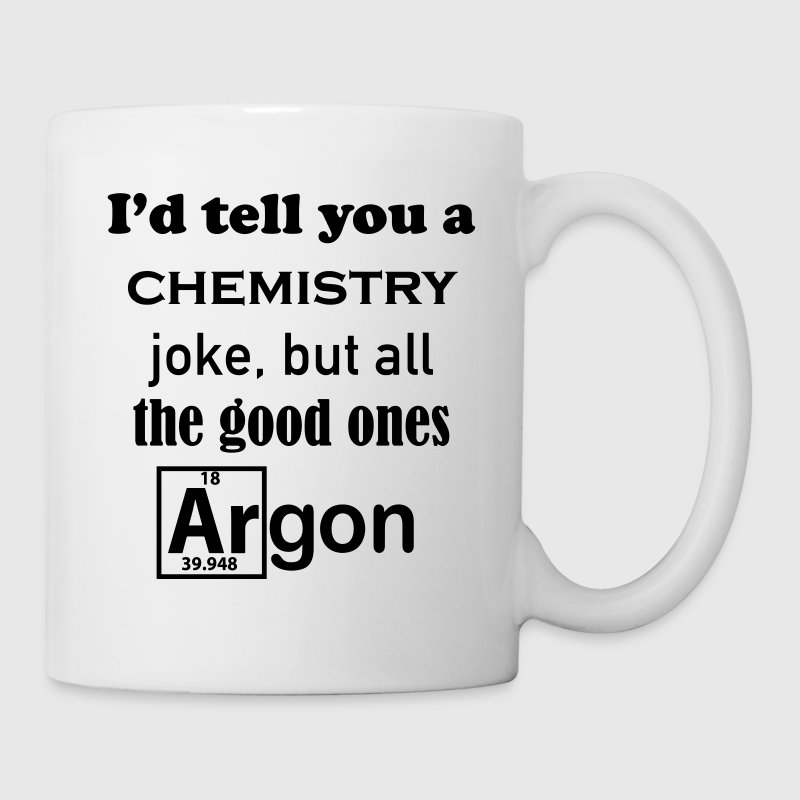 Chemistry Joke Mug - Coffee/Tea Mug