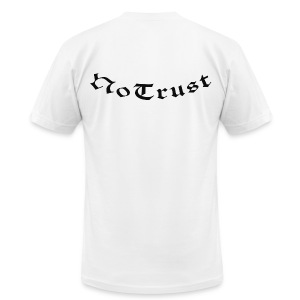 NoTrust - Men's T-Shirt by American Apparel