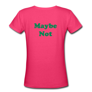 Maybe So/Maybe Not (Velvety) - Women's V-Neck T-Shirt