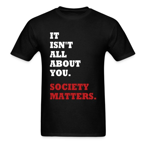 Society Matters. - Men's T-Shirt