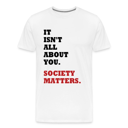 Society Matters. - Men's Premium T-Shirt