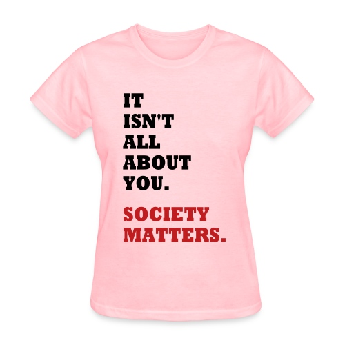 Society Matters - Women's T-Shirt