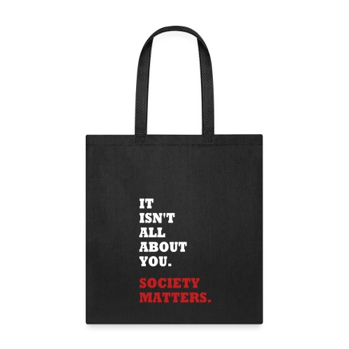 Society Matters. - Tote Bag
