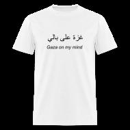 T-Shirts ~ Men's T-Shirt ~ Gaza on my mind (men's)
