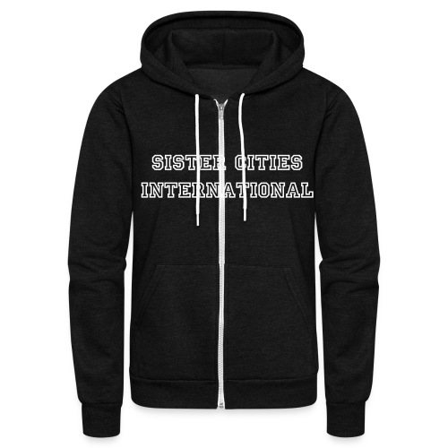 American Apparel Unisex Fleece Zip Hoodie w/ Sister Cities International Print  - Unisex Fleece Zip Hoodie