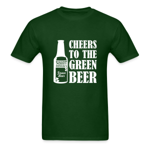 Cheers to the Green Beer St. Patrick's Day Shirt - Men's T-Shirt