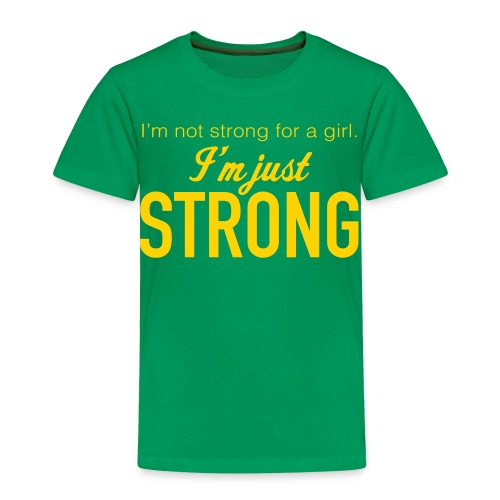 Strong Premium Toddler T-Shirt - Toddler Premium T-Shirt