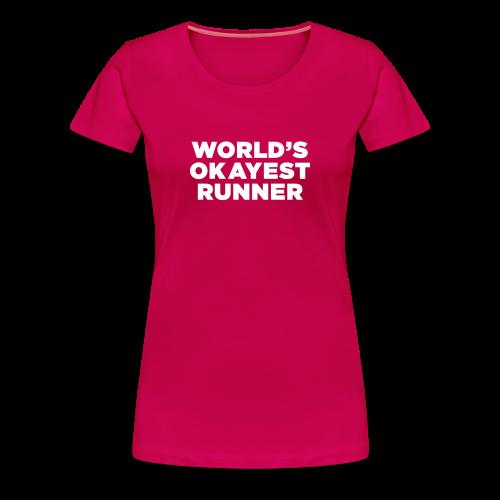 World's Okayest Runner - Women's Premium T-Shirt