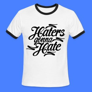 Haters Gonna Hate T-Shirts - Men's Ringer T-Shirt