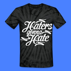 Haters Gonna Hate T-Shirts - Unisex Tie Dye T-Shirt
