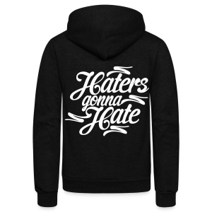 Haters Gonna Hate Zip Hoodies & Jackets - Unisex Fleece Zip Hoodie by American Apparel