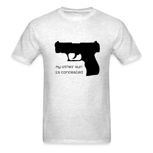 My Other Gun Is Concealed - Men's T-Shirt