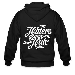 Haters Gonna Hate Zip Hoodies & Jackets - Men's Zip Hoodie