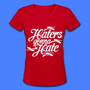 Haters Gonna Hate Women's T-Shirts - Women's V-Neck T-Shirt
