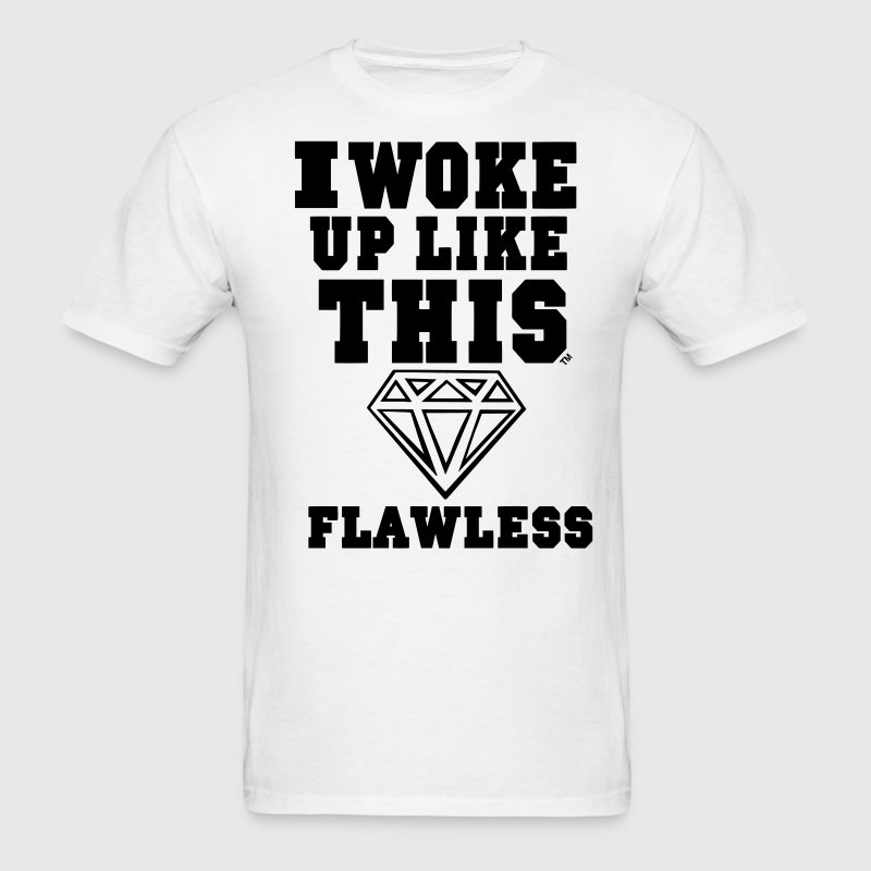 I WOKE UP LIKE THIS FLAWLESS - Men's T-Shirt