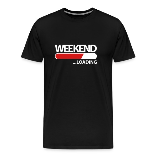 Weekend Loading - Men's Premium T-Shirt