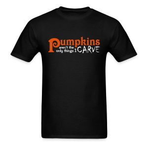 Pumpkins Aren't the Only Things I Carve Halloween Shirt - Men's T-Shirt