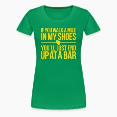 IF YOU WALK A MILE IN MY SHOES WISCONSIN Women's T-Shirts