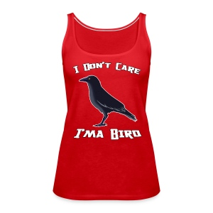 I Don't Care - Women's Premium Tank Top