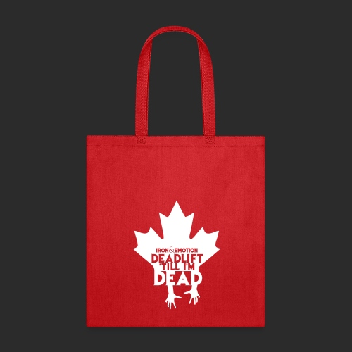 IRON&EMOTION's DEADLIFT 'TILL I'M DEAD - CANADIAN VERSION - Tote Bag