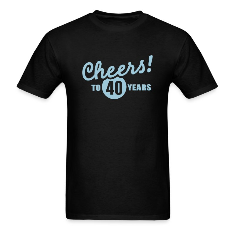 cheers 40 birthday t shirts men 39 s t shirt. Black Bedroom Furniture Sets. Home Design Ideas