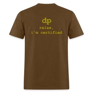 DP: Relax, I'm certified. For Big Boys. - Men's T-Shirt