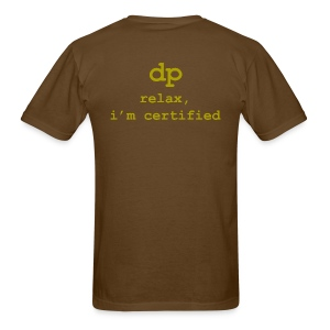 DP: Relax, I'm certified. For Big Boys. - Men's T-Shirt